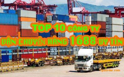 TOP 10 công ty vận chuyển hàng từ 1688 về Việt Nam uy tín