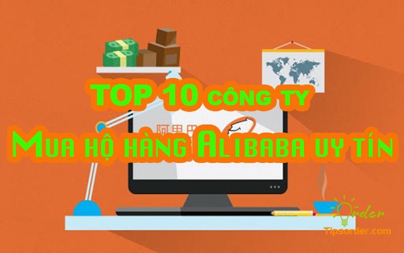 Top 10 công ty mua hộ hàng Alibaba uy tín tại Việt Nam