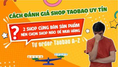 Cách đánh giá shop Taobao uy tín