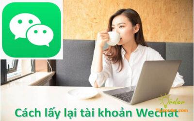 Làm sao để lấy lại tài khoản Wechat?